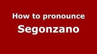 Segonzano Italy  City pictures : How to pronounce Segonzano (Italian/Italy) - PronounceNames.com