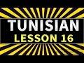 Learn the Arabic Tunisian language Lesson 16