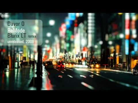 Davor O - ReMode [Blurix LT remix] (2008)