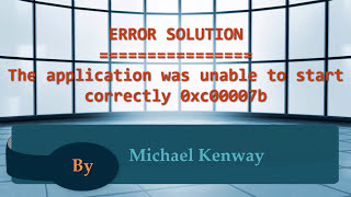 This is a solution for the common problem : The application was unable to start correctly 0xc00007b. Click OK to close the application. Download From Here : ...
