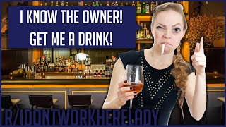 """Video r/IDontWorkHereLady - """"I KNOW THE OWNER! MAKE ME A DRINK!""""   Reddit Stories MP3, 3GP, MP4, WEBM, AVI, FLV Agustus 2019"""