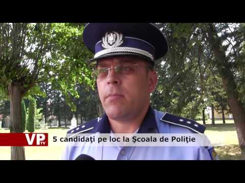 5 candidaţi pe loc la Şcoala de Poliţie