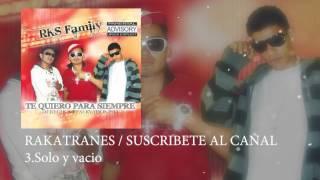 Solo y vacio - RakatranesTema grabado en el 2010