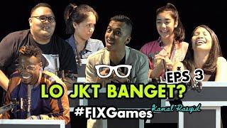 Video #FIXGames: LO JKT BANGET? w/ Kamal Rasyid   Eps. 3 Featuring yours truly REZA CHANDIKA MP3, 3GP, MP4, WEBM, AVI, FLV Juni 2019