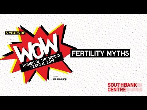 WOW 2015 | Fertility Myths - full session
