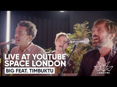 Lemaitre - Big feat. Timbuktu - Live at YouTube Space London 2018