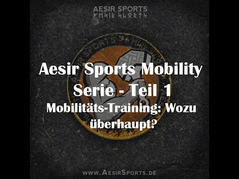 Aesir Sports Mobility Serie – Teil 1: Mobilitäts-Training – Wozu überhaupt?