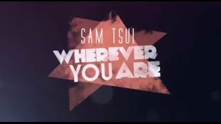Wherever You Are - Sam Tsui