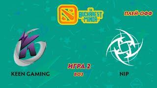 Keen Gaming vs NIP (карта 2), The Bucharest Minor | Плей-офф