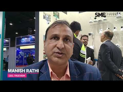 Interview with Manish Rathi, CEO, Trueview at IFSEC