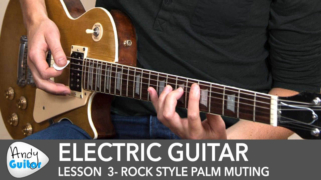 Electric Guitar Lesson 3 – Rock Style Palm Muting (aka Chugs!)