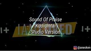 Sound Of Praise-Kudicintai Video lirik (Studio Version) (ALBUM I AM LOVED)