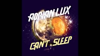 Adrian Lux - Can't Sleep (Radio Edit)