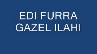 EDI FURRA - GAZEL ILAHI