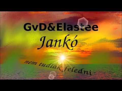 GVD & ELASTEE FT. JANKÓ - NEM TUDLAK FELEDNI