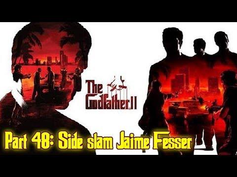 The Godfather™ II - Part 48: Side slam Jaime Fesser (Hit #30) (видео)