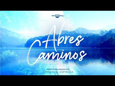 Música Instrumental Cristiana - ABRES CAMINO | MILAGROSO | LO ÚNICO QUE QUIERO| Música Para Orar
