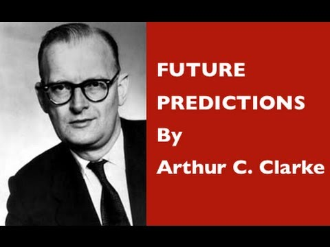 future predictions - Arthur C Clarke Predicting the future in 1964 A great clip from the BBC's Horizon programme in 1964. Arthur Charles Clarke was a British science fiction auth...