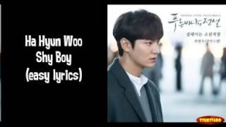 Artist   : Ha Hyun WooSong     : Shy BoyOST The Legend of the Blue SeaCredits for the song : Loen EntertainmentNO COPYRIGHT INFRINGEMENT INTENDED!