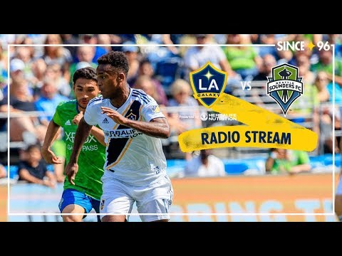 Video: LA Galaxy vs Seattle Sounders FC | Radio Live Stream