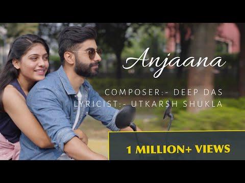 Anjaana - Deep Das   Utkarsh Shukla   Hindi Heart Breaking Song   Latest Hindi Song Video 2019