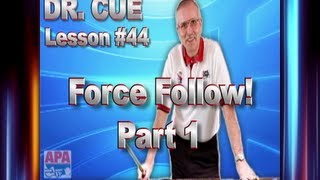 APA Dr. Cue Instruction - Dr. Cue Pool Lesson 44: Force Follow Shots!  Part 1
