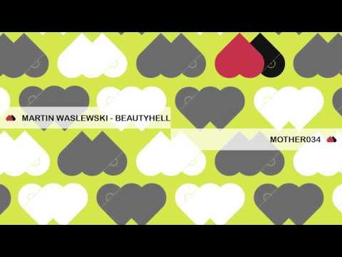 Martin Waslewski - Beautyhell - MOTHER034