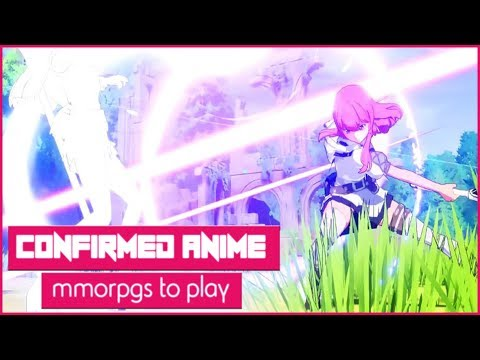 4 Upcoming Anime MMORPGs You Absolutely NEED To Play In 2018 And Beyond!