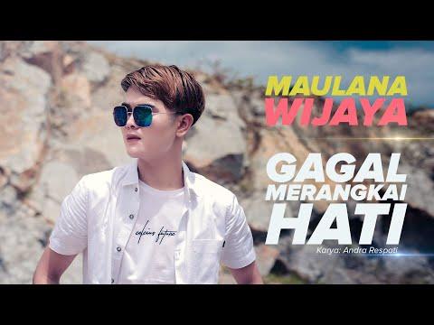 GAGAL MERANGKAI HATI - Maulana Wijaya (Official Music Video)