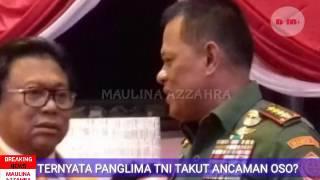 Video TERNYATA PANGLIMA TNI TAKUT ANC4M4N OSO ? MP3, 3GP, MP4, WEBM, AVI, FLV Oktober 2017