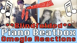 Download Lagu EPIC BLINDFOLD PIANO BEATBOX TROLLING - Omegle Reactions Mp3