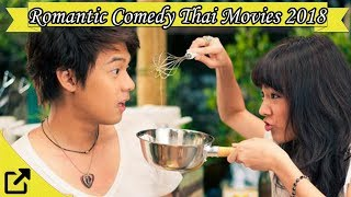 Nonton Top 50 Romantic Comedy Thai Movies 2018 Film Subtitle Indonesia Streaming Movie Download