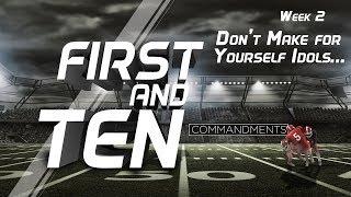 "Video ""Don't Make for Yourself Idols"" - First & Ten Message Series - Bridgeway Church MP3, 3GP, MP4, WEBM, AVI, FLV Agustus 2018"