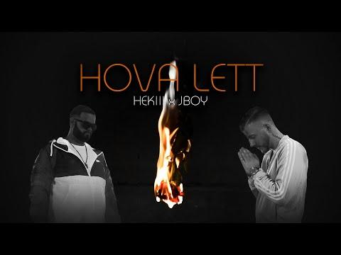 HEKIII x JBOY - HOVA LETT (Official Music Video)
