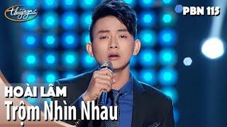 Download Lagu Hoài Lâm - Trộm Nhìn Nhau (Trầm Tử Thiêng) PBN 115 Mp3