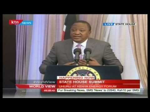 President Uhuru Kenyatta's speech during State House Energy Summit