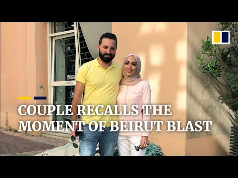 """""""Am I going to die?"""" Couple recalls the moment of Beirut blast"""
