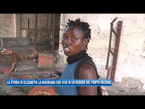 17/09/2020 - LA STORIA DI ELIZABETH: LA NIGERIANA CHE VIVE IN UN RUDERE DEL PORTO VECCHIO
