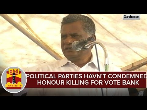 Political-Parties-Havnt-Condemned-Honour-Killings-For-Vote-Bank--Mutharasan-Accuses