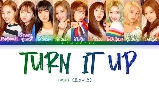 Video TWICE - TURN IT UP (트와이스 - TURN IT UP) [Color Coded Lyrics/Han/Rom/Eng/가사] MP3, 3GP, MP4, WEBM, AVI, FLV Juni 2019
