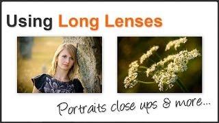 Using Long Lenses
