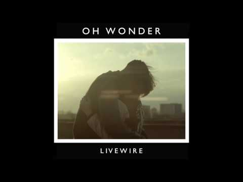 Download Oh Wonder - Livewire (Official Audio) MP3