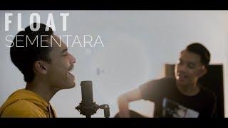 FLOAT - Sementara Cover ( Tio & Fatur )