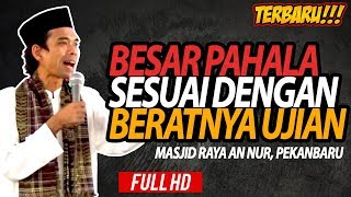 Video Ceramah Ustadz Abdul Somad Lc, MA - Besar Pahal Sesuai Dengan Berat Ujian MP3, 3GP, MP4, WEBM, AVI, FLV September 2018