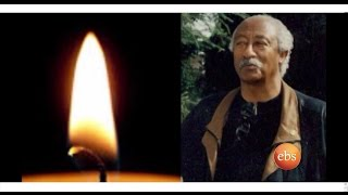 Ebs Tv Sends its condolence for the  death of Ato Abeselom Yihdego