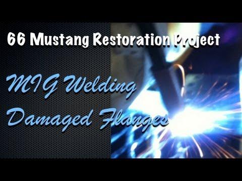 Mustang Restoration - MIG Welding Damaged Flanges - DIY Welding Tips