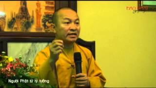 Người Phật tử lý tưởng - TT. Thích Nhật Từ - wWw.ChuaGiacNgo.com