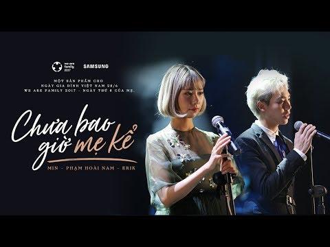 MV Chưa Bao Giờ Mẹ Kể - Min, Erik ft. Phạm Hoài Nam | WAF 2017 - Thời lượng: 4:50.