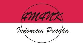 4M4NK - Indonesia Pusaka (Audio)