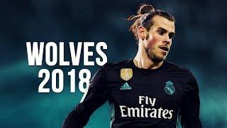 Video Gareth Bale - Wolves | Skills & Goals | 2017/2018 HD MP3, 3GP, MP4, WEBM, AVI, FLV Juli 2018